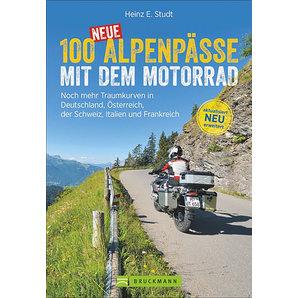 100 neue Alpenpässe mit dem Motorrad Traumkurven in Europa Bruckmann Verlag
